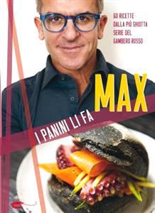 I panini li fa max for Ricette gambero rosso